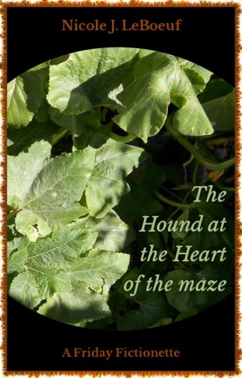 The Hound at the Heart of the Maze (Excerpt)