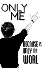 Only Me © (Yaoi/Gay) by _DrawingLover_