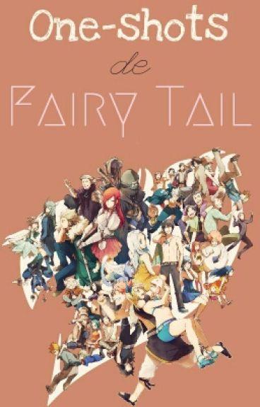 One-shots de Fairy Tail © || {Terminada}