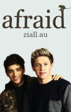 Afraid z.h by ziallfiles