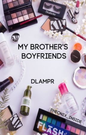 My Brother's Boyfriends (DLAMPR) by Pheonix_Inside