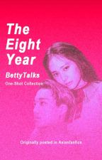 The Eight Year (KaiStal One-Shot Collection) by BettyTalks