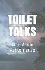 toilet talks × l.h + a.i by ashternative