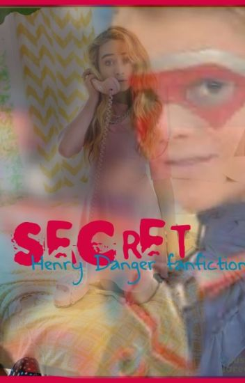 Secret: Henry Danger FanFiction