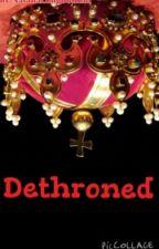 Dethroned ( Royalty Trilogy) by _Otaku_Trash-