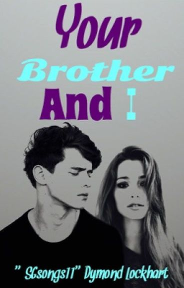 Your Brother and I