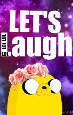 Let's Laugh by tinydonut