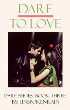 Dare to Live [ArShi] #Wattys2017 by unspokenrain