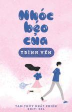 [EDIT - H] Nhóc Béo Của Trình Yến - Tam Thuỷ Nhất Phiên by sellsell2610