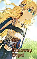 Life Of a Runaway Royal by Bookworm-no1