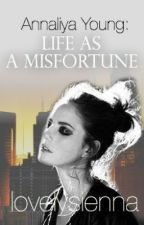 Annaliya Young: Life as a Misfortune by lovelysienna