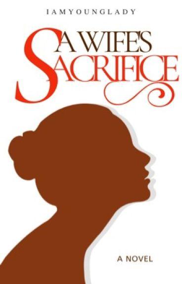A Wife's Sacrifice