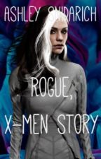 Rogue: X-men story by ashleysnidarich