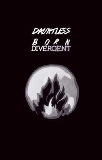 Dauntless Born Divergent