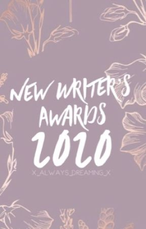 New Writer's Awards 2020 by X_always_dreaming_x