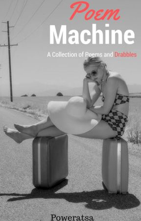 Poem Machine  by Poweratsea