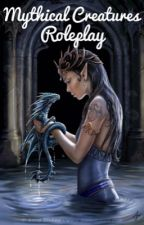 Mythical Creatures Roleplay by Lady_Ghost_Rider