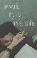 My World, My Love, My Sunshine (A Devin King fanfic) by Devftw