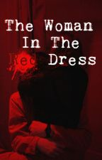 The Woman In The Red Dress by kinqdenki