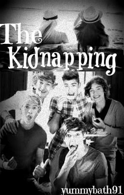 The Kidnapping [ONE DIRECTION FAN FICTION]
