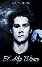 El Alfa Blanco [El corazón del hombre lobo #2] by Rox_amairani