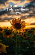 Sunflowers, Birds, and Brown Eyes by AnnaSoltis