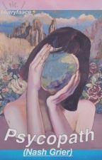 Psychopath (Nash Grier Y Tu) CORTA-TERMINADA by blurryfaace