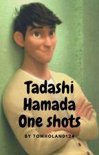 Tadashi Hamada One-Shots. by Tomholand124