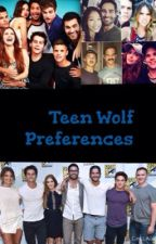 Teen Wolf Preferences(Slow updates ) by Kbugmay1997
