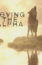 Loving the Alpha by selenadovalina9