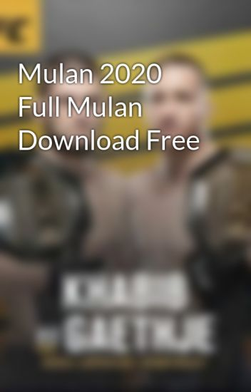 Mulan 2020 Full Mulan Download Free Ehasan Khan Wattpad