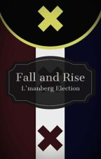 Fall and Rise | L'manberg Election by can_knee