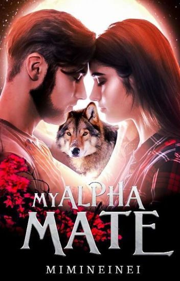 My Alpha Mate #Wattys2014