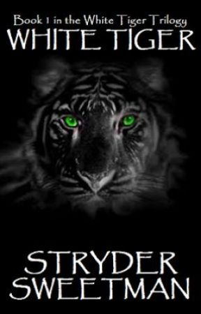 White Tiger (Book 1 in the White Tiger Trilogy) by StryderSweetman