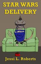 Star Wars: Delivery by JessiLRoberts