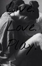 Live. Love. Play.  (GB) by AnoushkaJ