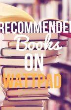 WATTPAD Stories that you may Love <3 by Bienatics101