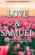 LOVE & SAMUEL: When you love Someone by Scarlet_Emilia