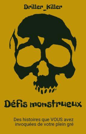 Défis monstrueux by Driller_Killer