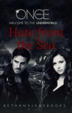 Hate from the Sea [OUAT    Killian Jones    SEA LOVE 2] by bethanyjanebooks