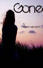 Gone. by MARSHMELLOWFLUFF