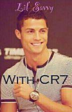 With CR7! (Cristiano Ronaldo fanfic) by SarahSvenxoxo