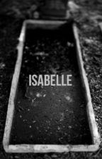 Isabelle (Short story) by itshhssm