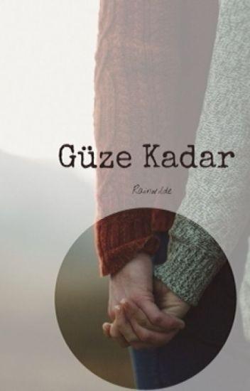 Güze Kadar