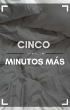 Cinco minutos más. by Annie_CN