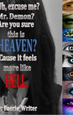 Uh, Excuse Me? Mr. Demon? Are You Sure This Is HEAVEN? 'Cause It Feels More Like HELL. (Group) by Faerie_Writer