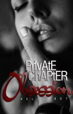 PRIVATE.obsession by belle0807