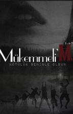 Mükemmeli'M by kralice8