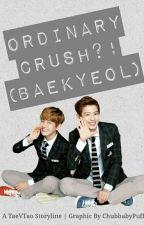 ✔Ordinady Crush? [BaekYeol] by TaeVTao