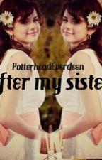 After my Sister by XPotterheadEverdeenX